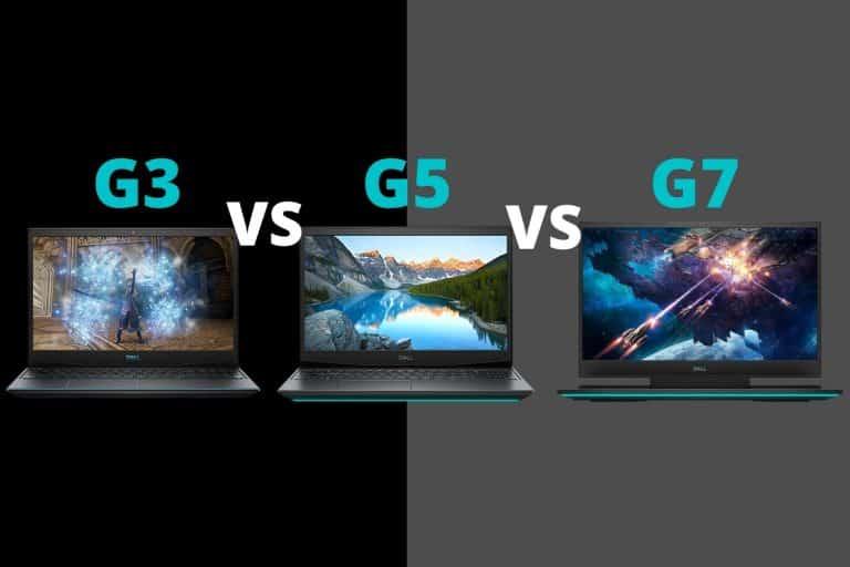 Dell G3 vs G5 vs G7