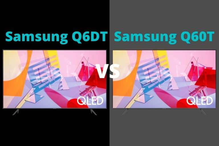 Samsung Q6DT vs Q60T